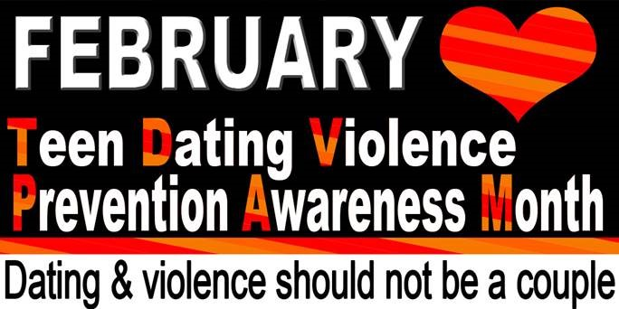 "Graphic stating ""February is Teen Dating Violence Prevention Awareness Month. Dating & Violence should not be a couple."""